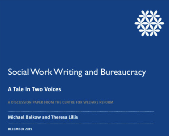 Social Work Writing and Bureaucracy (Balkow and Lillis.  Centre for Welfare Reform.  Dec 2019)