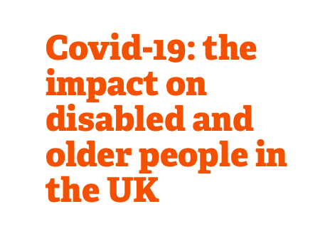Covid-19: the impact on disabled and older people in the UK (Research institute for disabled consumers.)