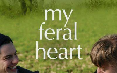 'My feral Heart' (multi-award winning film)